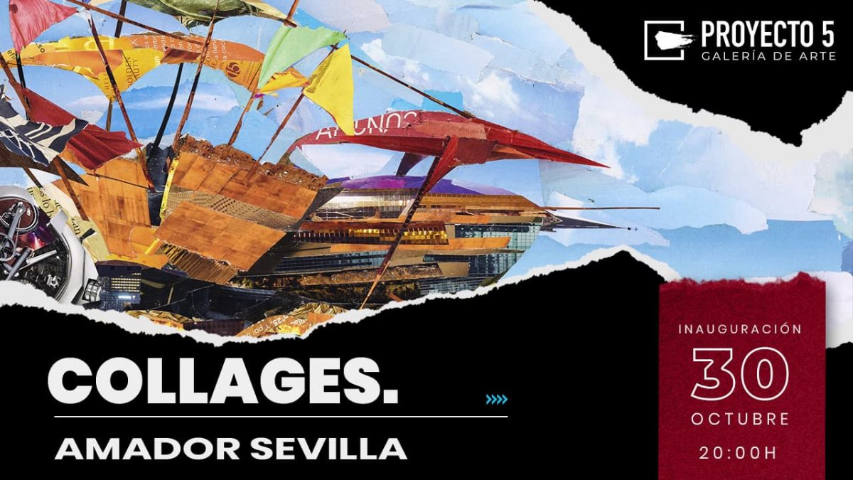 """""""Collages"""" de Amador Sevilla"""