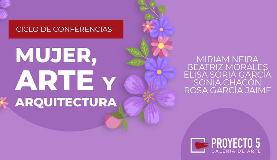 Ciclo de Conferencias 'Mujer, Arte y Aquitectura'